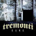 Tremonti Gone