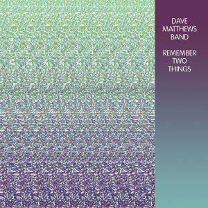 Dave_Matthews_Band_-_Remember_Two_Things